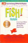 Fish , Catch The Energy & Release the Potential - Stephen C. Lundin, Harry Paul, John Christensen