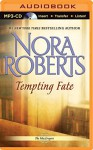 Tempting Fate (The MacGregors) - Nora Roberts, Angela Dawe