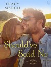 Should've Said No: A Thistle Bend Novel - Tracy March