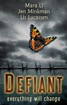 Defiant: A Dystopian Collection - Mara Li, Jen Minkman, Lis Lucassen