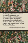 The Voyages of Sir James Lancaster, Kt., to the East Indies, with Abstracts of Journals of Voyages to the East Indies During the Seventeenth Century - Clements Robert Markham