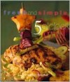 5 O' Clock Grill (Fresh and Simple Series) - Jennifer Darling