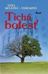 Tichá bolesť - Táňa Keleová-Vasilková