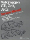 Volkswagen GTI, Golf, and Jetta Service Manual: 1985, 1986, 1987, 1988, 1989, 1990, 1991, 1992: Gasoline, Diesel and Turbo Diesel, Including 16V - Bentley Publishers
