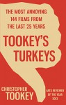 Tookey's Turkeys: The Most Annoying 144 Films From the Last 25 Years - Christopher Tookey