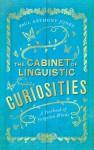 The Cabinet of Linguistic Curiosities - Paul Anthony Jones