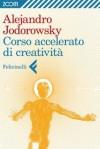 Corso accelerato di creatività - Alejandro Jodorowsky