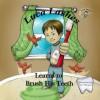 Luca Lashes Learns to Brush His Teeth - Luca Lashes, Nicole Fonovich, Damir Fonovich