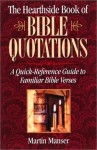 The Hearthside Book of Bible Quotations: A Quick-Reference Guide to Familiar Bible Verses - Martin H. Manser