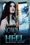 Snowballs in Hell - Eve Langlais