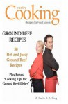 Ground Beef Recipes: 50 Hot and Juicy Ground Beef Recipes - M. Smith, R. King, SMGC Publishing