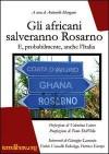 Gli africani salveranno Rosarno. E, probabilmente, anche l'Italia - Antonello Mangano