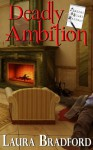 Deadly Ambition (Jenkins & Burns Mysteries Book 4) - Laura Bradford