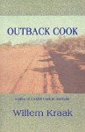 Outback Cook: Stories of a Safari Cook in Australia - Willem Kraak, Willem Kraak