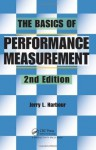 The Basics of Performance Measurement, Second Edition - Jerry L. Harbour