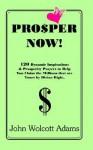 Pro$per Now! - John Wolcott Adams