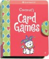 Coconut's Card Games [With Deck of Cards] - American Girl, Sara Hunt, Casey Lukatz
