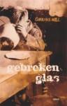 Gebroken glas - Carolyn Wall, Wim Scherpenisse, Mieke Trouw