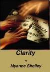 Clarity - Myanne Shelley