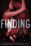 Finding Us - Debra Presley