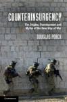 Counterinsurgency: The Origins, Development & Myths of the New Way of War - Douglas Porch