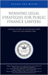 Winning Legal Strategie for Public Finance Lawyers: Leading Lawyers on Government Debt, State Law, and Federal Tax - Aspatore Books