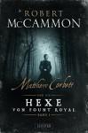 Matthew Corbett und die Hexe von Fount Royal: Roman - Nicole Lischewski, Robert R. McCammon
