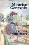 Jardins sans murs - Maurice Genevoix