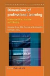 Dimensions of Professional Learning: Professionalism, Practice and Identity - Amanda Berry