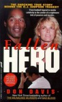 Fallen Hero/the Shocking True Story Behind the O.J. Simpson Tragedy by Don Davis (1994-07-03) - Don Davis