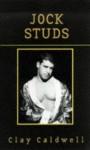 Jock Studs - Clay Caldwell