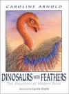 Dinosaurs with Feathers: The Ancestors of Modern Birds - Caroline Arnold, Laurie Caple