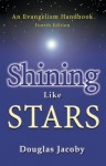 Shining Like Stars (An Evangelism Handbook) - Douglas Jacoby