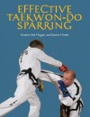 Effective Taekwon-Do Sparring - Jim Hogan, James Home