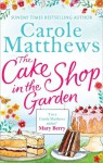 The Cake Shop In The Garden - Carole Matthews