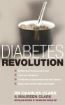 The Diabetes Revolution: A groundbreaking guide to reducing your insulin dependency - Charles Clark, Maureen Clark