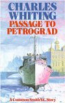 Passage to Petrograd - Charles Whiting