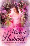 A Wicked Kind of Husband (Longhope Abbey #1) - Mia Vincy