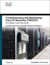 Troubleshooting and Maintaining Cisco IP Networks (TSHOOT) Foundation Learning Guide: Foundation learning for the CCNP TSHOOT 642-832 (Foundation Learning Guides) - Amir Ranjbar