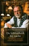 De bibliotheek bij nacht: de liefde voor boeken en de kunst van het verzamelen - Alberto Manguel, Ton Heuvelmans