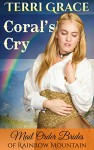 MAIL ORDER BRIDE: Coral's Cry: Inspirational Historical Western (Mail Order Brides of Rainbow Mountain Book 3) - Terri Grace, Pure Read