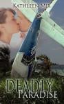 Deadly Paradise - Kathleen Mix