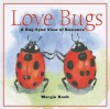 Love Bugs: A Bug-Eyed View of Romance - Maryjo Koch