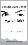Byte Me - Lonesome Lawmen Book 2 - Pauline Baird Jones