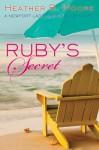 Ruby's Secret: A Newport Ladies Book Club Novel - H. B. Moore