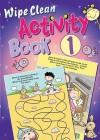 Wipe Clean Activity, Book 1 - Juliet David, Marie Allen