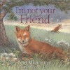 By Sam McBratney I'm Not Your Friend [Hardcover] - Sam McBratney