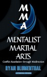 Mentalist Martial Arts: Conflict Resolution Through Misdirection - Ryan Blumenthal