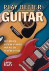 Play Better Guitar - David Black
