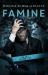 Famine: Book One of The Apocalyptics (Volume 1) by Monica Enderle Pierce (2014-03-11) - Monica Enderle Pierce;